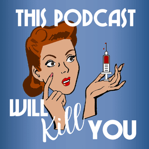 This Podcast Will Kill You logo